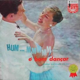 Mário Gennari Filho - Hum... Mmmm... É Bom Dançar (1960)