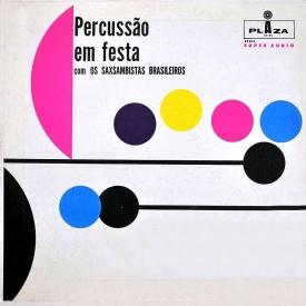 Os Saxsambistas Brasileiros - Percussão em Festa (1961) a