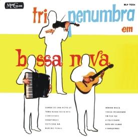 Trio Penumbra - Trio Penumbra em Bossa Nova (1963) a