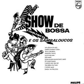 Corisco & Os Sambaloucos - Show de Bossa (1963) a