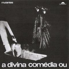 Os Mutantes - A Divina Comédia ou Ando Meio Desligado (1971) a