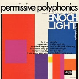 Enoch Light & The Light Brigade - Permissive Polyphonics (1970) a