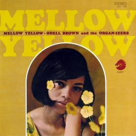 Odell Brown & The Organ-izers - Mellow Yellow (1967) a