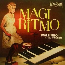 Walter Gonçalves aka Waltinho - Magi Ritmo (1963) a