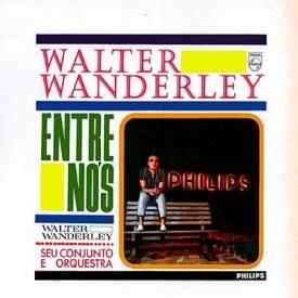Walter Wanderley - Entre Nós (1966) a