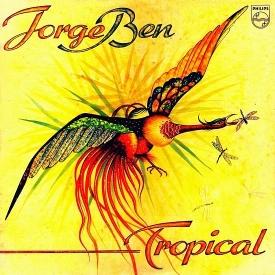 Jorge Ben - Tropical (1977)