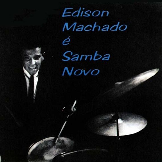 Édison Machado — Édison Machado é Samba Nôvo (a)