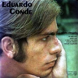 Eduardo Conde - Minha Chegada (1969) a