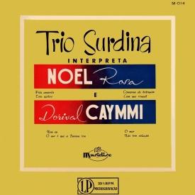 Trio Surdina - Trio Surdina Interpreta Noel Rosa e Dorival Caymmi (1953) a