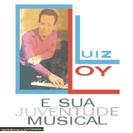 Luiz Loy - Luiz Loy e Sua Juventude Musical (1962) a