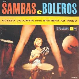 Octeto Columbia & João Leal Brito 'Britinho' - Sambas e Boleros (1959) a