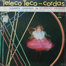 Severino Araújo - Teleco Teco em Cordas (1960) 1a