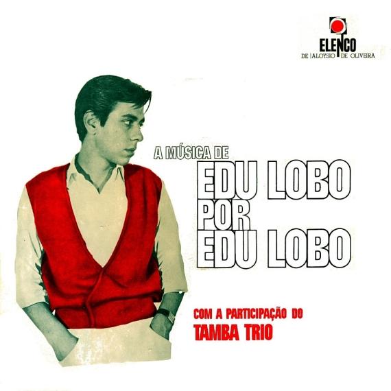 Edú Lobo - A Música de Edu Lobo por Edu Lobo (1965, Elenco ME-19) a