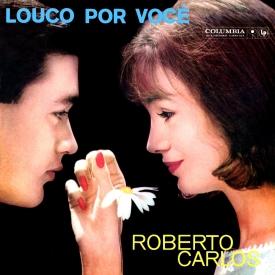 Roberto Carlos - Louco por Você (1961) a