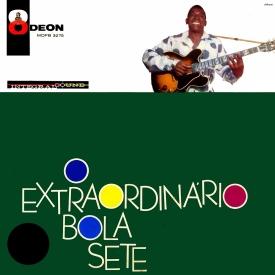 Bola Sete - O Extraordinário Bola Sete (1962) a