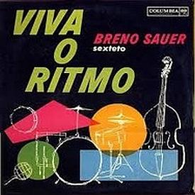 Breno Sauer - Viva o Ritmo – Sexteto Breno Sauer (1962)