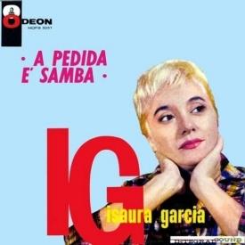 Isaura Garcia - A Pedida é Samba (1961)