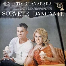 Sexteto Guanabara - Sorvete Dançante (1962) a