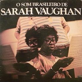 Sarah Vaughan - O Som Brasileiro de Sarah Vaughan (1978) a