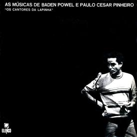 Baden Powell & Os Cantores da Lapinha - As Músicas de Baden Powell e Paulo César Pinheiro (1970)