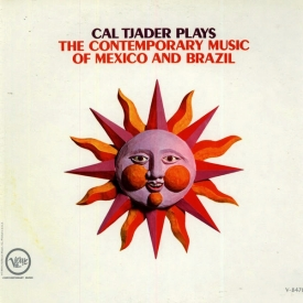 Cal Tjader - Cal Tjader Plays the Contemporary Music of Mexico and Brazil (1962)
