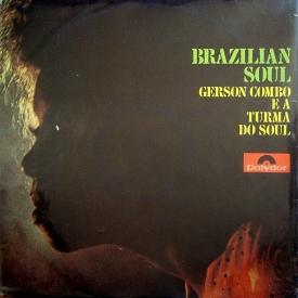 Gerson King Combo, Turma do Soul, Amaro & Os Diagonais - Brazilian Soul (1970) a