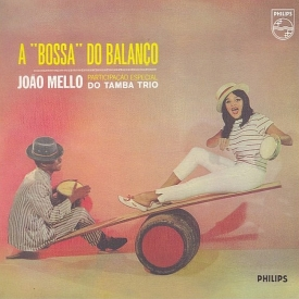 João Mello & Tamba Trio - A Bossa do Balanço (1963) a