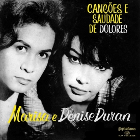 Marisa Gata Mansa & Denise Duran - Canções e Saudade de Dolores (1960) a