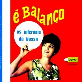 Os Infernais da Bossa - É Balanço (c. 1963)