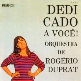 Rógerio Duprat - Dedicado a Você (1967) a