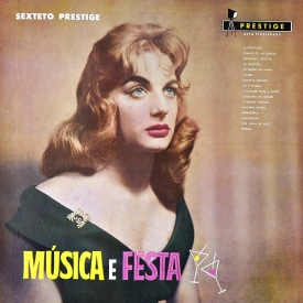 Sexteto Prestige - Música e Festa (1958) a