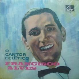 Francisco Alves - O Cantor Eclético (1969) a