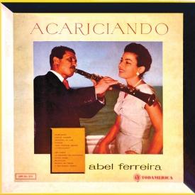 Abel Ferreira - Acariciando (1958)