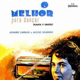 Altamiro Carrilho & Aloísio Figueiredo - O Melhor Para Dançar – Flauta e Órgão (1962) a