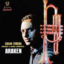 Araken Peixoto - Djalma Ferreira Apresenta o Grande Trumpetista Araken (1963) a