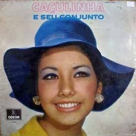 Caçulinha - Caçulinha e Seu Conjunto (1969)