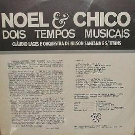 Cláudio Lages and Nilson Santana & Seus Titãs - Noel & Chico - Dois Tempos Musicais (1968) b