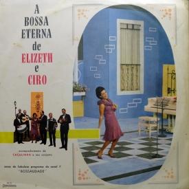 Elizeth Cardoso & Cyro Monteiro - A Bossa Eterna de Elizeth e Cyro (1966) a