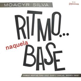 Moacyr Silva - Ritmo... Naquela Base (1962) a