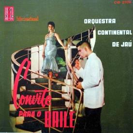 Orquestra Continental de Jaú - Convite Para o Baile (1959)