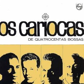 Os Cariocas - Os Cariocas de Quatrocentas Bossas (1965) a