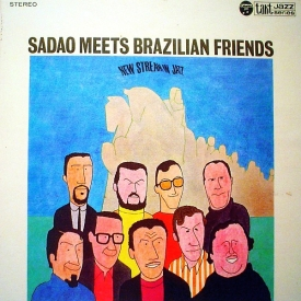 Sadao Waranabe - Sadao Meets Brazilian Friends (1968)