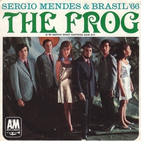 Sérgio Mendes & Brasil '66 - The Frog b-w Watch What Happens (1967) a