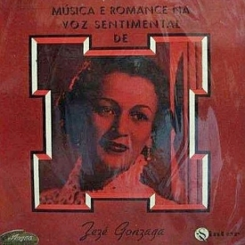 Zezé Gonzaga - Música e Romance na Voz Sentimental de Zezé Gonzaga (1955)
