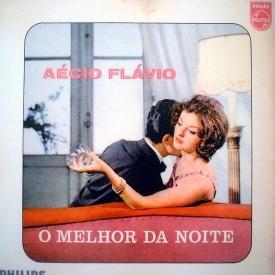 Aécio Flávio - O Melhor da Noite (1964)