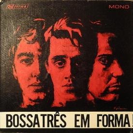 Bossa Três - Bossa Três em Forma (1965) a