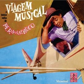 Pernambuco - Viagem Musical – A Bossa Velha de Pernambuco (1960) a