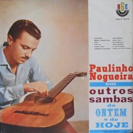 Paulinho Nogueira - Outros Sambas de Ontem e de Hoje (1962) a