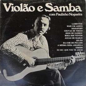 Paulinho Nogueira - Violão e Samba com Paulinho Nogueira (1973) a