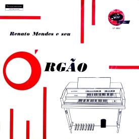 Renato Mendes - Renato Mendes e Seu Órgão (1962) a